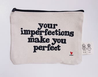 Imperfections make you Perfect - 5x7 Canvas Pouch