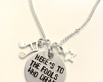 """Lala Land Inspired Hand-Stamped Necklace - """"Here's to the Fools Who Dream"""""""
