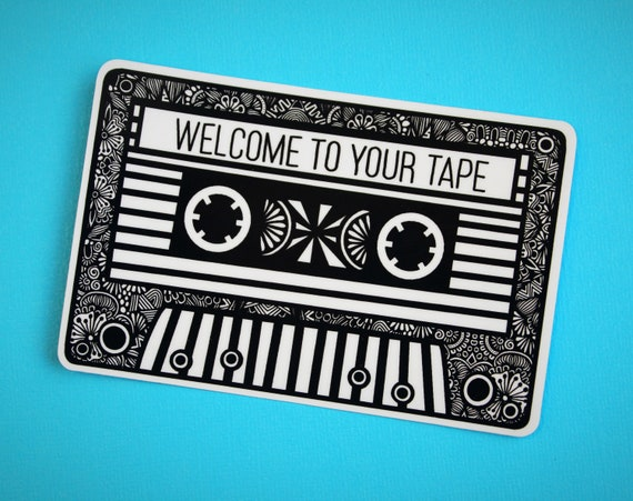 Welcome to your tape Sticker