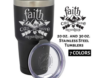 Custom Engraved Faith Can Move Mountains Tumbler Church Retreat Faith Religious God | Stainless Steel