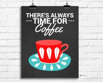 there's always time for coffee art print, retro kitchen wall art, vintage kitchen decor, funny quote coffee art, coffee kitchen poster