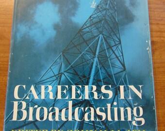 Careers In Broadcasting , John L. Lerch , 1962  , Vintage Broadcasting Book , OOP