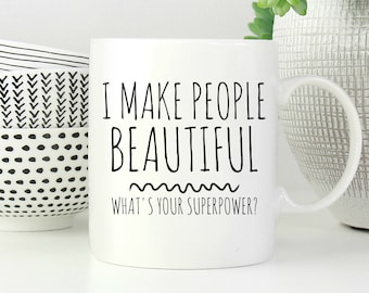 Hair Stylist Gift, Hairstylist Gift, Hairdresser Gift, Hairstylist Mug, Hairdresser Mug, I Make People Beautiful, Cosmetologist Gift