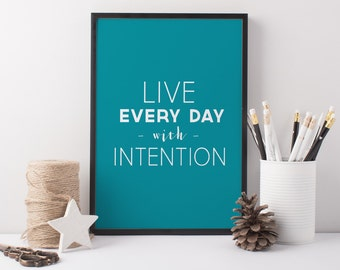 Motivational Quote Art Print - Live Every Day With Intention Print - Teal Art Print - Turquoise Art