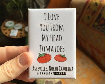 "I Love You From My Head Tomatoes Fridge Magnet, 2""x3"", Asheville, North Carolina."