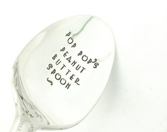 Pop Pop's Peanut Butter Spoon Stamped Spoon, Gift for Grandpa, Gift for Papa, Gift for Papa, Gift for Pop Pop, Peanut Butter Lover