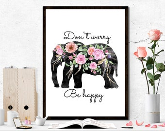 Elephant printable, Elephant print, don't worry be happy printable, quote printable, motivation print, nursery printable, nursery print, art