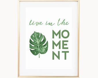 Live In The Moment | Quote Art Print w/ Watercolor Palm Leaf, Brush Calligraphy Inspirational Quote, Beach Wall Art, Palm Beach Chic