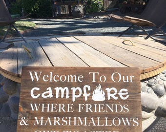 Welcome to our Campfire Where Friends and Marshmallows get Toasted - Campfire Sign - Fire Pit Sign - Wood Sign