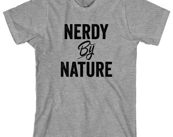 Nerdy By Nature Shirt, gift idea, funny nerd shirt - ID: 1718