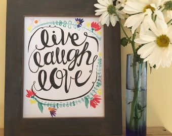 Love Quote, Calligraphy, Floral Print, Live Laugh Love, Handmade Watercolor Art Print