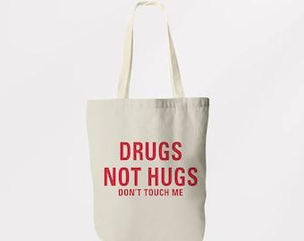 Drugs Not Hugs Tote Bag  / Shoulder Bag / Book Bag / Shopping Sachel / Graphic Logo Eco Friendly Bag