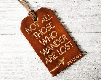 Leather Luggage Tag Wanderlust Graduation Gift Travel Gift, Not All Those Who Wander Are Lost Travel Quote Gifts for Friends