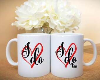 I Do and I Do Too Couples Mug, Bride and Groom, Wedding Couples Mugs, Cute Wedding Gift