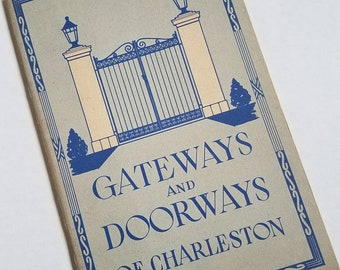 """Vintage """"Gateways and Doorways of Charleston"""" softcover booklet. Legerton & Company. South Carolina. Southern history. Architecture."""