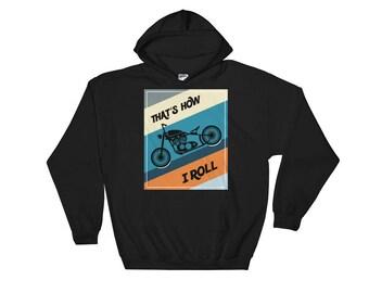 That's How I Roll Motorcycle Hooded Sweatshirt