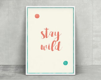 Sunnybonbon simple modern callighaphy poster -stay wild - instant download printable home decor poster