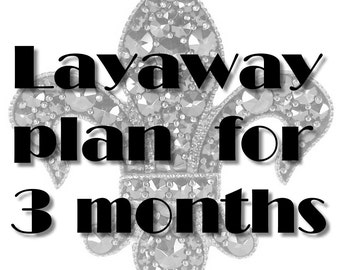 Layaway plan for 3 months on demand