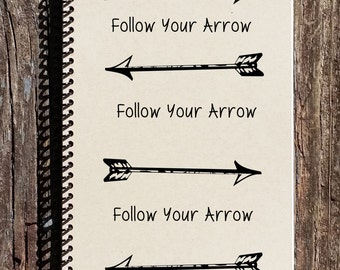 Follow Your Arrow Journal  - Follow Your Arrow Notebook - Arrows - Arrow Notebook - Arrow Journal - Arrow Stationary