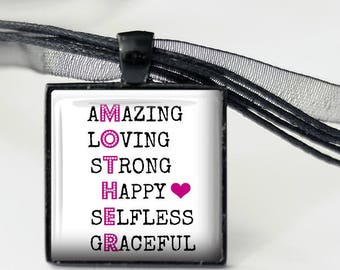 Mother - Message Pendant, Necklace or Key Chain - Amazing, Loving, Strong, Happy, Selfless, Graceful - Mother's Day