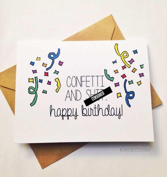Funny Happy Birthday Card Snarky Birthday Card Confetti
