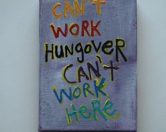Work Hungover Original Word Art Folk Painting Canvas Text Quote