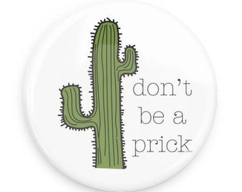 Cactus dont be a prick standard pin back jacket pin backpack pin