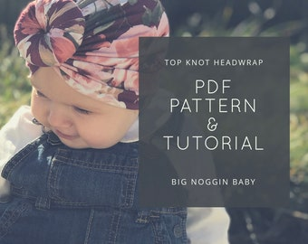 Top Knot Headwrap PDF Pattern and Tutorial | Turban, Knot Bun, Baby Beanie, All Ages, Instructions