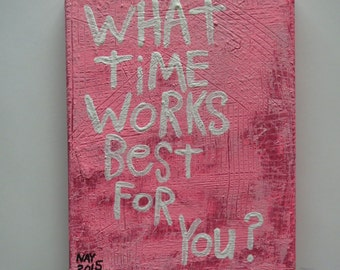 What Time Works Best For You ? - Text Art Word Painting