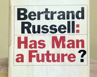 Bertrand Russell, Has Man A Future?, Rare Vintage 1st Edition Book w/ Dust Jacket (1961)