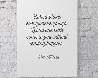 Quote Printable - 8x10 Instant Digital Download - Spread Love Wherever You Go