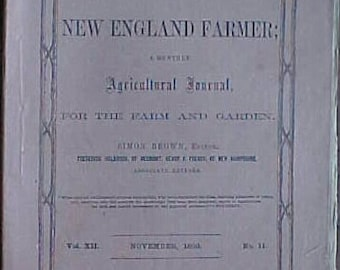 November 1860 Vol. XII No. 11 The New England Farmer A Monthly Agricultural Journal Simon Brown Editor ,FARM MAGAZINE