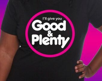 I'll Give You Good & Plenty