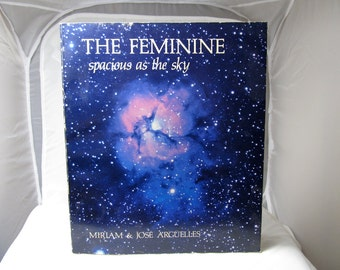 The Feminine spacious as the sky, Miriam & Jose Arguelles, Shambala 1977 First Edition Paperback Book Spiritual Traditions Myths and History