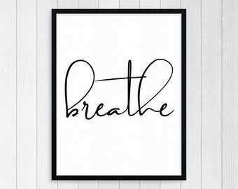 Breathe, Instant Download, Multi Sizes, Typography Print, Printable Art, Large Format Wall Art, Inspirational Prints, Printable Home Decor