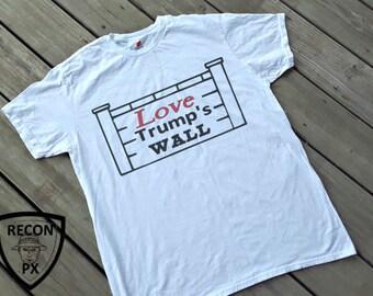 Love Trump's Wall T-Shirt, Men T-Shirt, Woman T-Shirt, Trump, Pro Trump, Conservative.