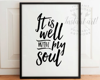 It is well with my soul PRINTABLE art,inspirational quote,print your own art,printable women gift,sister gift,bible quote,printable decor