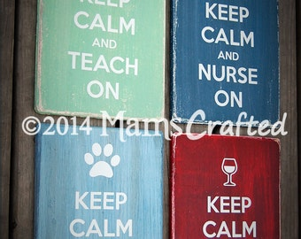 "Keep Calm And..., (Small, 7""x10"") Weathered Wood Wall Art"