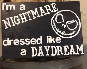 Im a nightmare dressed like a daydream / halloween / jack skellinngton / gift for boyfriend / gift for girlfriend / Taylor Swift Lyrics /