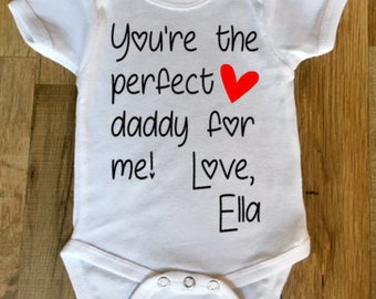"Personalized ""You're the perfect daddy for me"" baby onesie any name"