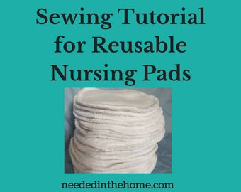 Sewing Tutorial for a Reusable Nursing Pads Plus Washing Instructions - Use cotton flannel fabric with this pattern, works best on a serger
