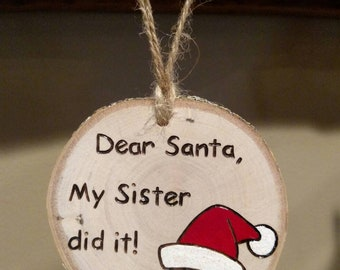 Dear Santa, My Sister Did It Christmas ornament or gift tag