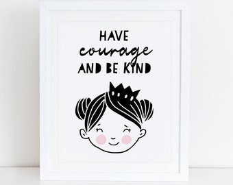 Have Courage and Be Kind Art Print, Inspirational Art Print, Instant Download, Feather Art Print, Scandinavian Decor, Quote Printable