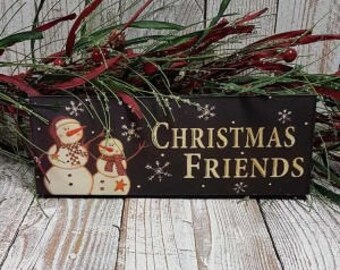 Christmas Friends Wall Hanging Sign, Snowman Sign, Snowman Decor, Winter Decor,  Country Christmas Decor, Primitive Decor, Free Shipping