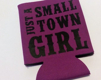 Just a Small Town Girl Pink Can Coozie Holder