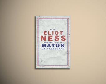 "Retro ""Eliot Ness for Mayor"" Poster - 11x17 Cleveland Poster"