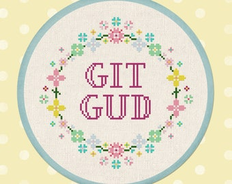 GIT GUD Cross Stitch Pattern. Get Good Gamer Talk Flowery Wreath Text Modern Simple Cute Cross Stitch Pattern PDF Instant Download
