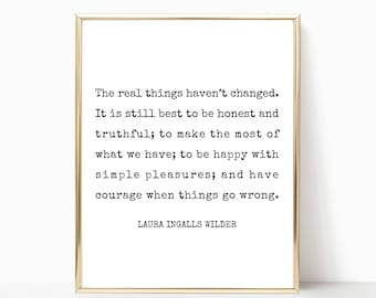 The real things haven't changed printable art, Laura Ingalls Wilder quote print, wall art, wall decor, sign, 5x7, 8x10, 11x14, 16x20