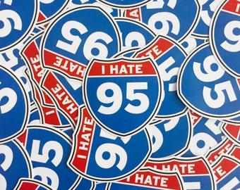 I Hate I-95 Vinyl Car Bumper Sticker - Philly Sticker - Richmond Sticker - Florida Sticker - Carolina Sticker - Funny Sticker - Car Decal