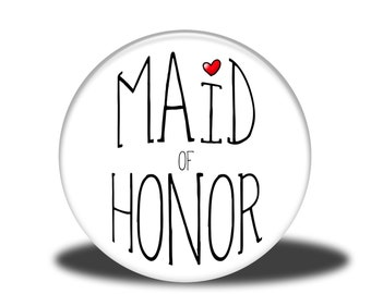 """Wedding Party Title - 1"""" Button - Maid of Honor"""